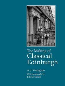Book cover_The Making of Classical Edinburgh_Edinburgh History tour in 8 books